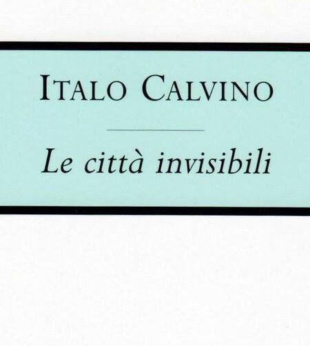 Le città invisibili, Italo Calvino